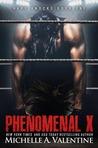 Phenomenal X by Michelle A. Valentine