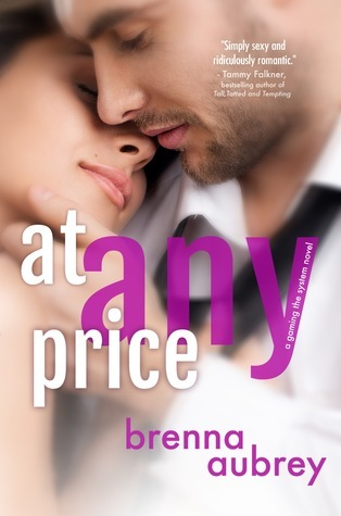 At Any Price (Gaming the System, #1) by Brenna Aubrey