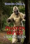 Phantom Bigfoot Strikes Again by Simon Okill