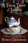 A Fatal Twist of Lemon (Wisteria Tearoom Mysteries)