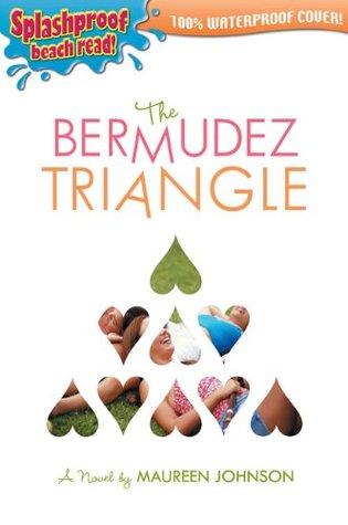 The Bermudez Triangle By Maureen Johnson Reviews border=