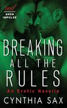 Breaking All the Rules: An Erotic Novella
