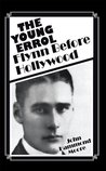 The Young Errol: Flynn Before Hollywood