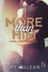 More Than Him (More Than, #3)