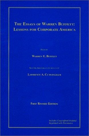 The Essays of Warren Buffett: Lessons for Corporate America by Warren Buffett