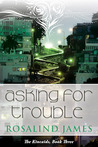 Asking for Trouble (The Kincaids, #3)
