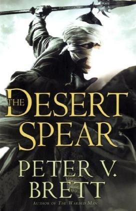The Desert Spear (Demon Cycle, #2)