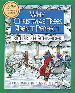 Why christmas trees aren t perfect by richard h schneider reviews