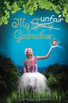 My Unfair Godmother (My Fair Godmother, #2)