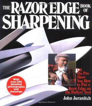 The razor edge book of sharpening by john juranitch