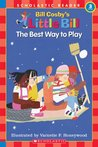 The Best Way to Play: A Little Bill Book for Beginning Readers, Level 3