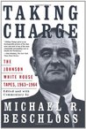 Taking Charge: The Johnson White House Tapes 1963-64
