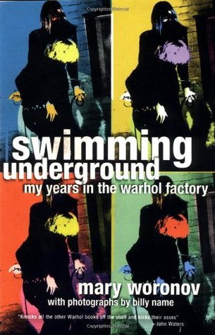 Swimming Underground: My Years in the Warhol Factory