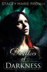 Dwellers of Darkness (Darkness, #3)