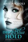 Deep Blue Hold (Deep Blue, #2)