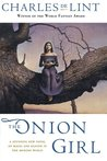 The Onion Girl (Newford, #8)