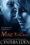 Mine to Crave (Mine, #4)