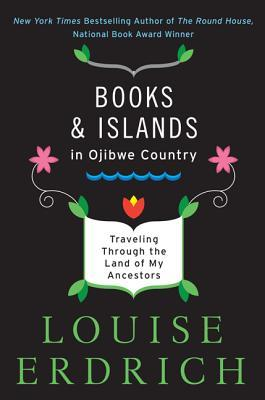 Books and Islands in Ojibwe Country: Traveling Through the Land of My Ancestors