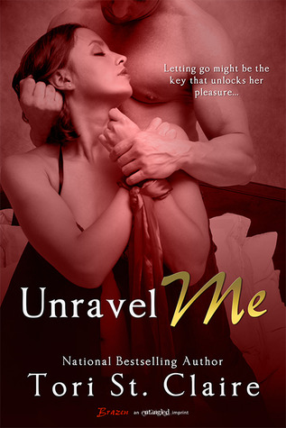 {Review} Unravel Me by Tori St. Claire