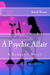 A Psychic Affair: A Romantic Novel