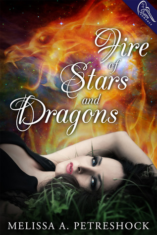 Fire of Stars and Dragons by Melissa A. Petreshock