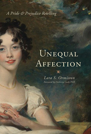 unequal affections a pride and prejudice retelling by lara s ormiston reviews discussion. Black Bedroom Furniture Sets. Home Design Ideas