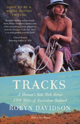 Tracks: A Woman's Solo Trek Across 1700 Miles of Australian Outback (Paperback)