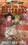 Those Poor, Poor Bastards (Dead West, #1)