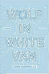 Wolf in White Van by John Darnielle