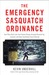 The Emergency Sasquatch Ordinance: And Other Real Laws That Human Beings Actually Dreamed Up, Enacted, and Sometimes Even Enforced