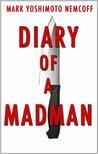 Diary of a Madman by Mark Yoshimoto Nemcoff