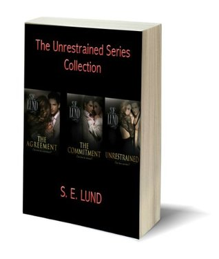 The Unrestrained Series Collection (Unrestrained, #1-3) by S.E. Lund