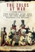 The Zulus at War The History, Rise, and Fall of the Tribe That Washed Its Spears by Adrian Greaves