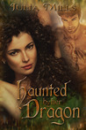 Haunted By Her Dragon by Julia Mills