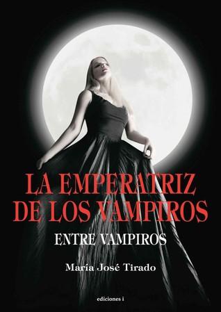 La emperatriz de los vampiros (Entre vampiros, #3)