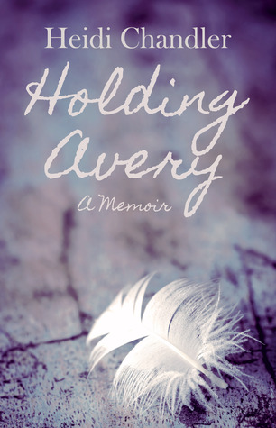 Holding Avery by Heidi Chandler