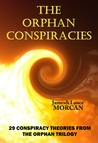 The Orphan Conspiracies by James Morcan