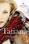 Tatiana by Paullina Simons