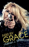 For by Grace (Spirit of Grace, #1)