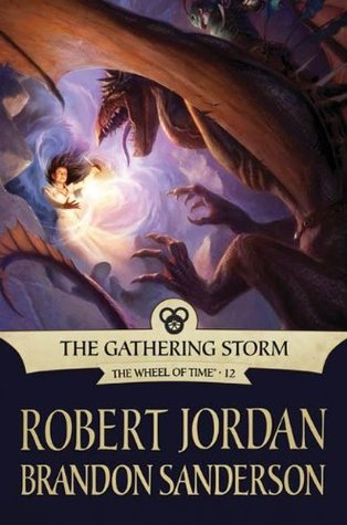 Goodreads   The Gathering Storm (Wheel of Time, #12; A Memory of Light, #1)