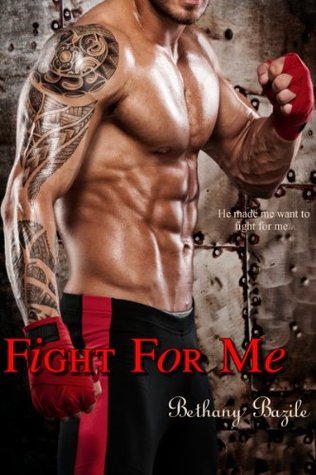 Fight For Me by Bethany Bazile