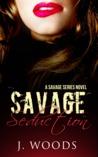 Savage Seduction (A Savage Series Novel, #1)