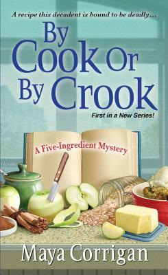 By Cook or by Crook (A Five-Ingredient Mystery, #1)