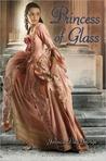 Princess of Glass (Princess, #2)
