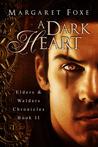A Dark Heart (The Elders and Welders Chronicles #2)
