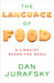 The Language of Food A Linguist Reads the Menu by Dan Jurafsky