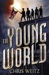 The Young World (The Young World, #1) by Chris Weitz