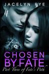 Chosen by Fate (Fate's Path, #3)
