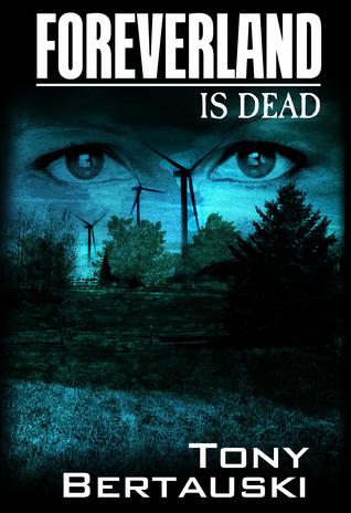 Foreverland is Dead (Foreverland #2) - Tony Bertauski