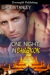 One Night in Bangkok by Gale Stanley